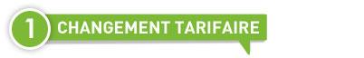 Changement tarifaire